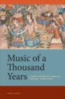 Music of a Thousand Years : A New History of Persian Musical Traditions - Book