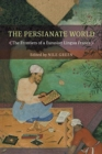 The Persianate World : The Frontiers of a Eurasian Lingua Franca - Book