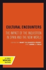 Cultural Encounters : The Impact of the Inquisition in Spain and the New World - Book