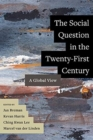 The Social Question in the Twenty-First Century : A Global View - Book
