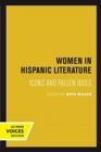 Women in Hispanic Literature : Icons and Fallen Idols - Book
