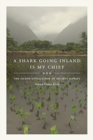 A Shark Going Inland Is My Chief : The Island Civilization of Ancient Hawai'i - Book