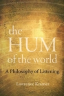 The Hum of the World : A Philosophy of Listening - Book