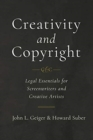 Creativity and Copyright : Legal Essentials for Screenwriters and Creative Artists - Book