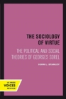 The Sociology of Virtue : The Political and Social Theories of Georges Sorel - Book