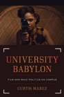 University Babylon : Film and Race Politics on Campus - Book