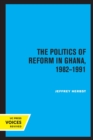 The Politics of Reform in Ghana, 1982-1991 - Book