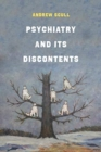 Psychiatry and Its Discontents - Book