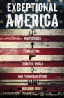 Exceptional America : What Divides Americans from the World and from Each Other - Book
