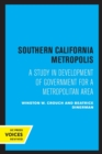 Southern California Metropolis : A Study in Development of Government for a Metropolitan Area - Book