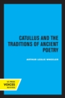 Catullus and the Traditions of Ancient Poetry - Book