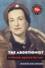The Abortionist : A Woman Against the Law - Book