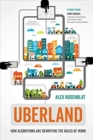 Uberland : How Algorithms Are Rewriting the Rules of Work - Book