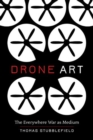 Drone Art : The Everywhere War as Medium - Book