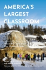 America's Largest Classroom : What We Learn from Our National Parks - Book