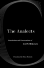 The Analects : Conclusions and Conversations of Confucius - Book