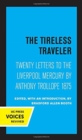 The Tireless Traveler : Twenty Letters to the Liverpool Mercury by Anthony Trollope 1875 - Book