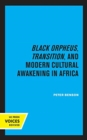 Black Orpheus, Transition, and Modern Cultural Awakening in Africa - Book
