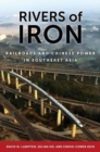 Rivers of Iron : Railroads and Chinese Power in Southeast Asia - Book