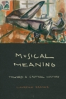 Musical Meaning : Toward a Critical History - Book