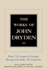 The Works of John Dryden, Volume XI : Plays: The Conquest of Granada, Part I and Part II; Marriage-a-la-Mode and The Assignation: Or, Love in a Nunnery - eBook