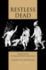 Restless Dead : Encounters between the Living and the Dead in Ancient Greece - eBook