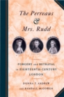 The Perreaus and Mrs. Rudd : Forgery and Betrayal in Eighteenth-Century London - eBook