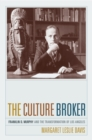 The Culture Broker : Franklin D. Murphy and the Transformation of Los Angeles - eBook