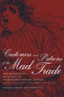 Customers and Patrons of the Mad-Trade : The Management of Lunacy in Eighteenth-Century London - eBook