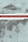 Mapping Early Modern Japan : Space, Place, and Culture in the Tokugawa Period, 1603-1868 - eBook