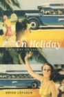 On Holiday : A History of Vacationing - eBook