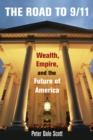 The Road to 9/11 : Wealth, Empire, and the Future of America - eBook