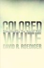 Colored White : Transcending the Racial Past - eBook