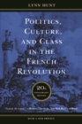 Politics, Culture, and Class in the French Revolution : Twentieth Anniversary Edition, With a New Preface - eBook