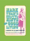 Mark Twain's Helpful Hints for Good Living : A Handbook for the Damned Human Race - eBook