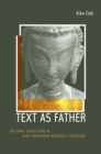 Text as Father : Paternal Seductions in Early Mahayana Buddhist Literature - eBook