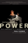 Pathologies of Power : Health, Human Rights, and the New War on the Poor - eBook