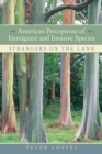 American Perceptions of Immigrant and Invasive Species : Strangers on the Land - eBook