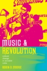 Music and Revolution : Cultural Change in Socialist Cuba - eBook
