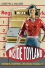 Inside Toyland : Working, Shopping, and Social Inequality - eBook