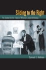 Sliding to the Right : The Contest for the Future of American Jewish Orthodoxy - eBook