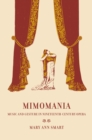 Mimomania : Music and Gesture in Nineteenth-Century Opera - eBook