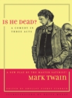 Is He Dead? : A Comedy in Three Acts - eBook