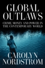 Global Outlaws : Crime, Money, and Power in the Contemporary World - eBook