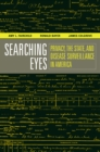 Searching Eyes : Privacy, the State, and Disease Surveillance in America - eBook