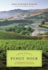 Pacific Pinot Noir : A Comprehensive Winery Guide for Consumers and Connoisseurs - eBook