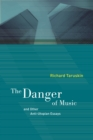 The Danger of Music and Other Anti-Utopian Essays - eBook