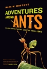 Adventures among Ants : A Global Safari with a Cast of Trillions - eBook