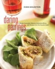 Daring Pairings : A Master Sommelier Matches Distinctive Wines with Recipes from His Favorite Chefs - eBook