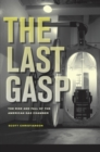 The Last Gasp : The Rise and Fall of the American Gas Chamber - eBook